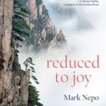 Reduced To Joy by Mark Nepo